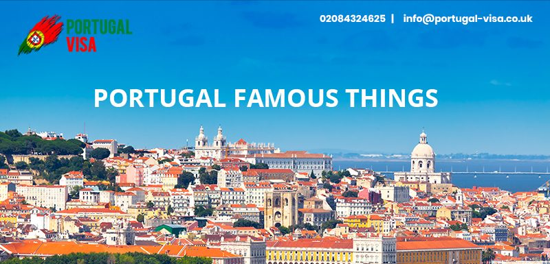 Portugal is Famous For